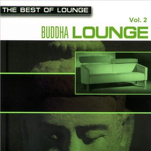 Image for 'The Best Of Lounge - Buddha Lounge Vol.2'