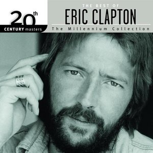 Image for '20th Century Masters: The Millenium Collection:  The Best of Eric Clapton'