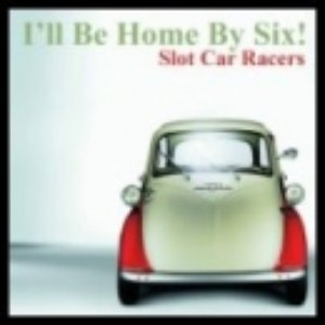 Image for 'I'll Be Home By Six!'