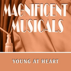 Image for 'The Magnificent Musicals: Young At Heart'