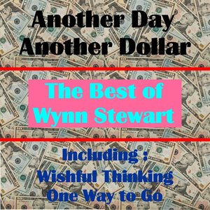 Image for 'Another Day, Another Dollar, The Best of Wynn Stewart'