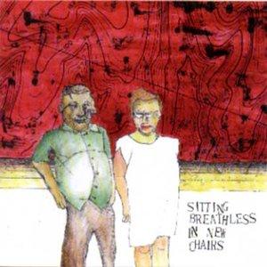 Bild für 'Sitting Breathless In New Chairs'