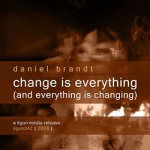 Image for 'Change Is Everything and Everything Is Changing'
