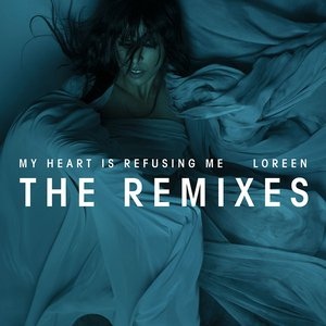 Image for 'My Heart Is Refusing Me (The Remixes)'