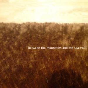 Image for 'Between The Mountains And The Sea Vol. 1'