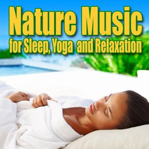 Image for 'Nature Music for Sleep, Yoga and Relaxation'