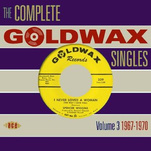 Image for 'The Complete Goldwax Singles, Volume 3: 1967-1970'