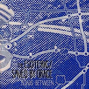 Bild für 'Roads Between (The Esoteric / Saved By Grace split EP)'