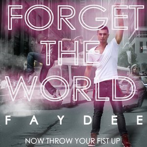 Image for 'Forget the World (Now Throw Your Fist Up)'
