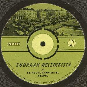 Image for 'Suoraan Helsingistä ja 20 muuta kappaletta stadia'