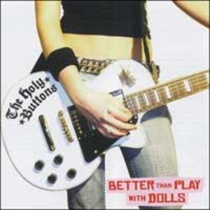 Image for 'Better than play with dolls'