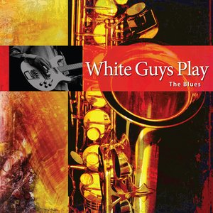 Image for 'White Guys Play The Blues'