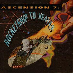 Imagem de 'Ascension 7: Rocketship To Heaven'