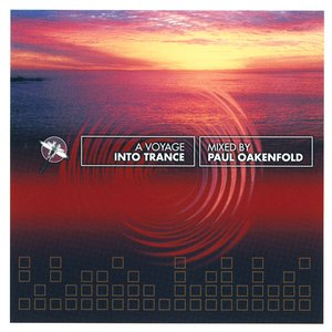 Image for 'A Voyage Into Trance: Mixed by Paul Oakenfold'