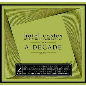 Image for 'Hôtel Costes - 1999 - 2009 - A Decade'