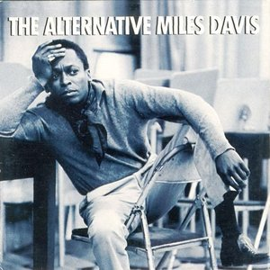 Image for 'The Alternative Miles Davis'