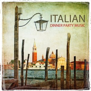 Image for 'Italian Dinner Party Music, Italy Restaurant Music, Tarantella Italian Dinner Party - Italian Music Favorites , Best Italian Folk Music for and Italian Dinner Background Music'