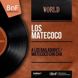 Image for 'A los Bailadores / Matecoco Cha Cha (Mono Version)'