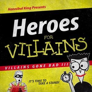 Image for 'Villains Gone Bad III: Heroes For Villains'