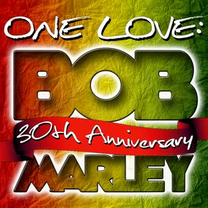 Image for 'One Love: Bob Marley 30th Anniversary'