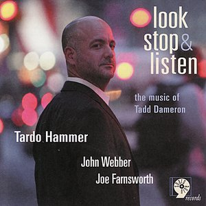 Image for 'Look, Stop & Listen: The Music of Tadd Dameron'