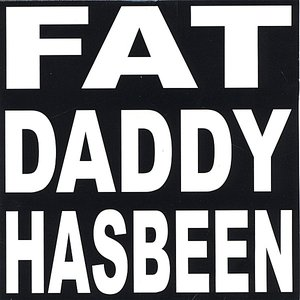 Image for 'Fat Daddy Has Been'