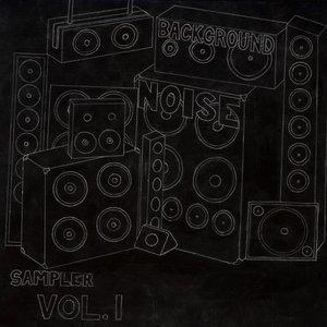 Image for 'Background Noise Crew Sampler Vol. 1'
