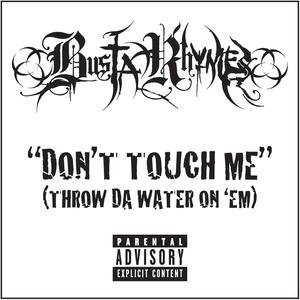 Image for 'Don't Touch Me (Throw Da Water On 'Em)'