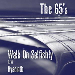 "Image for '""Walk On Selfishly"" b/w ""Hyacinth""'"