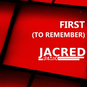 Image for 'First (To Remember) Jacred Mix'