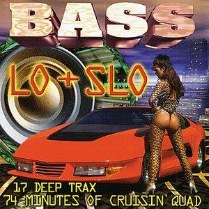 Immagine per 'Bass Lo + Slo'