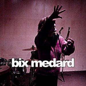 Image for 'Bix Medard'