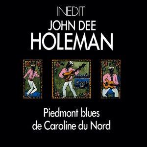 Image for 'John dee holeman. piedmont blues de caroline du nord. piemont blues from north carolina.'