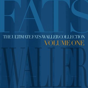 Image for 'The Ultimate Fats Waller Collection Vol 1'