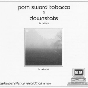 Image for 'Porn Sword Tobacco & Downstate split'