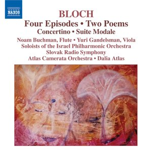 Image for 'Bloch: 4 Episodes / 2 Poems / Concertino / Suite Modale'