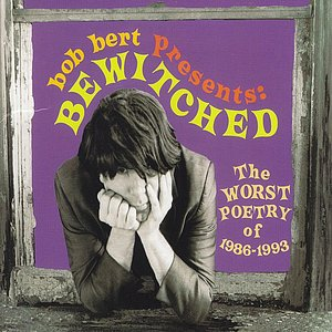 Image for 'The Worst Poetry of 1986-1993 (Bob Bert Presents: Bewitched )'