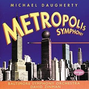 Image for 'Daugherty: Metropolis Symphony; Bizarro'