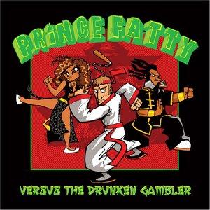 Image for 'Prince Fatty Versus the Drunken Gambler'