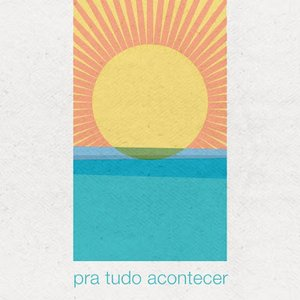 Imagem de 'Pra Tudo Acontecer - Single'