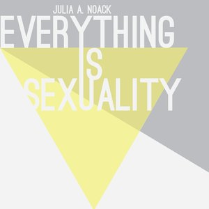 Image for 'Everything Is Sexuality'