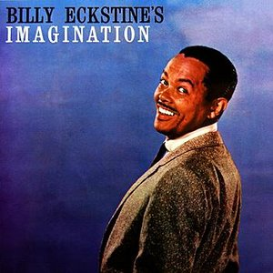 Image for 'Billy Eckstine's Imagination'