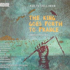 Bild för 'Sallinen, A.: Kuningas Lahtee Ranskaan (The King Goes Forth To France) [Opera]'