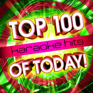 Image for 'Top 100 Karaoke Hits Of Today!'