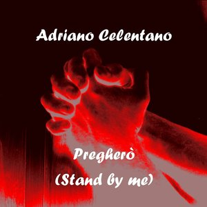 Image for 'Pregherò (Stand by me)'