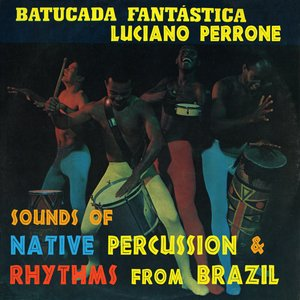 Image for 'Batucada Fantastica - Sounds Of Native Percussion & Rhythms From Brazil'