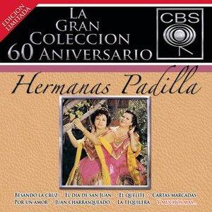 Image for 'La Gran Coleccion Del 60 Aniversario CBS - Hermanas Padilla'