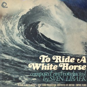 Image for 'To Ride a White Horse (Original Motion Picture Soundtrack) [Remastered]'