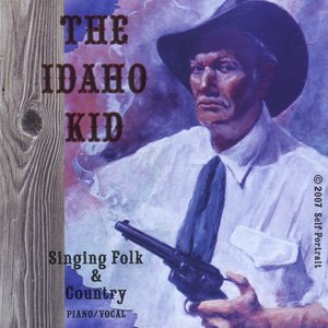 Image for 'The Idaho Kid, Singing Folk & and Country'