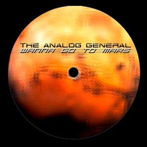 Image for 'Wanna go to Mars? by The Analog General'